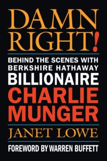 Damn Right! : Behind the Scenes with Berkshire Hathaway Billionaire Charlie Munger, Paperback / softback Book