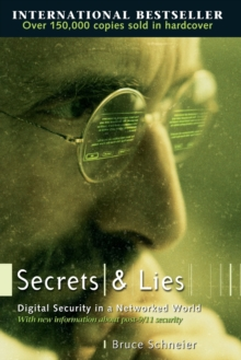 Secrets and Lies : Digital Security in a Networked World, Paperback / softback Book