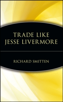 Jesse Livermore : World's Greatest Stock Trader: Richard