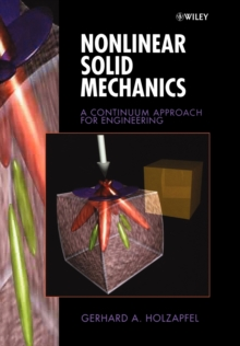Nonlinear Solid Mechanics : A Continuum Approach for Engineering, Paperback / softback Book