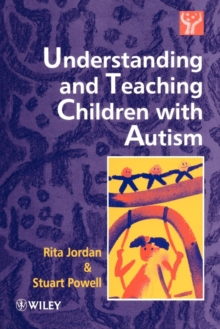 Understanding and Teaching Children with Autism, Paperback Book