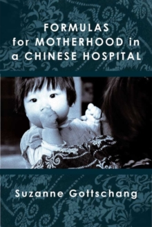 Formulas for Motherhood in a Chinese Hospital, Hardback Book