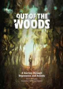 Out of the Woods : A Journey Through Depression and Anxiety, Hardback Book