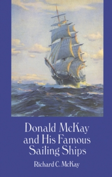 Donald McKay and His Famous Sailing Ships, EPUB eBook