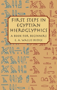 First Steps in Egyptian Hieroglyphics, EPUB eBook