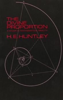 The Divine Proportion : A Study in Mathematical Beauty, Paperback / softback Book