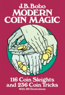 Modern Coin Magic : 116 Coin Sleights and 236 Coin Tricks, Paperback Book