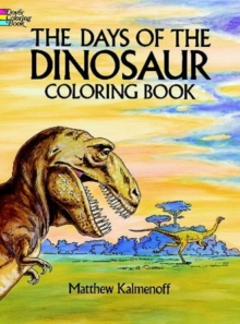 The Days of the Dinosaur Coloring Book, Paperback / softback Book