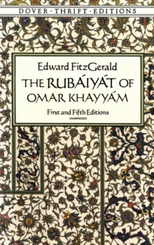 The Rubaiyat of Omar Khayyam : First and Fifth Editions, Paperback Book