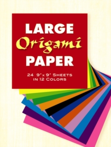 "Large Origami Paper : 24 9"" x 9"" Sheets in 12 Colours, Loose-leaf Book"