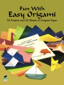 Fun with Easy Origami : 32 Projects and 24 Sheets of Origami Paper, Paperback / softback Book