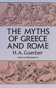 The Myths of Greece and Rome, Paperback / softback Book