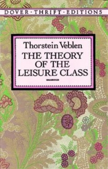 The Theory of the Leisure Class, Paperback / softback Book