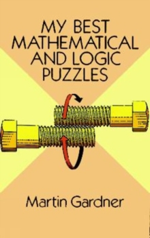 My Best Mathematical and Logic Puzzles, Paperback / softback Book