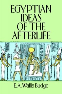 Egyptian Ideas of the Afterlife, Paperback / softback Book