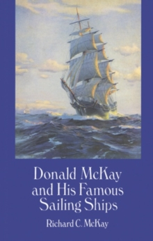Donald Mckay and His Famous Sailing Ships, Paperback / softback Book