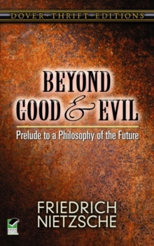 Beyond Good and Evil : Prelude to a Philosophy of the Future, Paperback Book