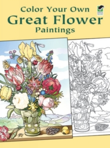Color Your Own Great Flower Paintings, Mixed media product Book