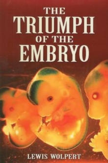 The Triumph of the Embryo, Paperback / softback Book