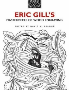 Eric Gill's Masterpieces of Wood Engraving : Over 250 Illustrations, Paperback Book