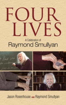 Four Lives : A Celebration of Raymond Smullyan, Hardback Book