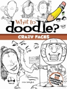 What to Doodle? Crazy Faces, Paperback Book
