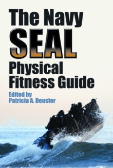 The Navy SEAL Physical Fitness Guide, Paperback / softback Book