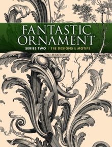 Fantastic Ornament, Series Two : 118 Designs and Motifs, Paperback Book