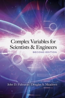 Complex Variables for Scientists and Engineers : Second Edition, Paperback Book