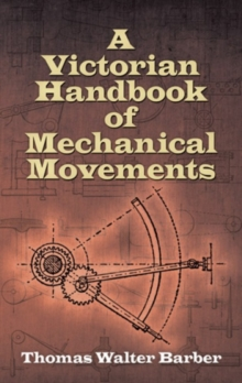 Victorian Handbook of Mechanical Movements, Paperback Book