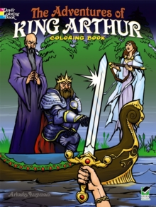 The Adventures of King Arthur Coloring Book, Paperback Book