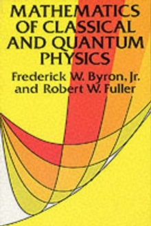 The Mathematics of Classical and Quantum Physics, Paperback Book