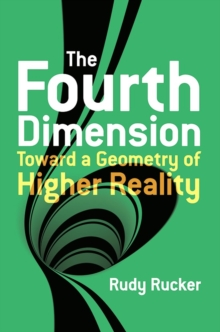 The Fourth Dimension: Toward a Geometry of Higher Reality, Paperback / softback Book