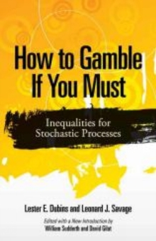 How to Gamble If You Must : Inequalities for Stochastic Processes, Paperback Book