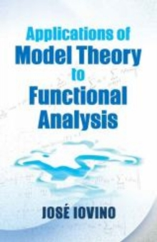 Applications of Model Theory to Functional Analysis, Paperback Book