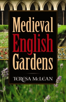 Medieval English Gardens, Paperback Book