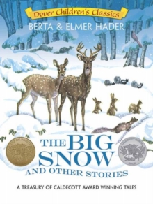 The Big Snow and Other Stories : A Treasury of Caldecott Award Winning Tales, Paperback Book