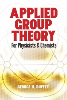 Applied Group Theory : For Physicists and Chemists, Paperback Book