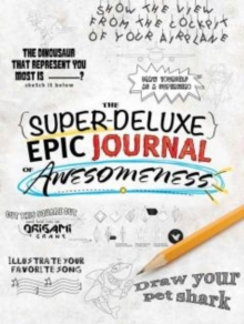The Super-Deluxe, Epic Journal of Awesomeness, Paperback Book