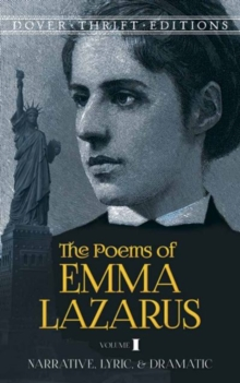 The Poems of Emma Lazarus, Volume I : Narrative, Lyric, and Dramatic, Paperback Book