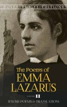 The Poems of Emma Lazarus, Volume II : Jewish Poems and Translations, Paperback Book