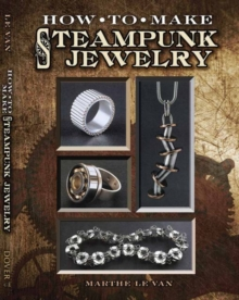 Nuts & Bolts : Industrial Jewelry in the Steampunk Style, Paperback Book