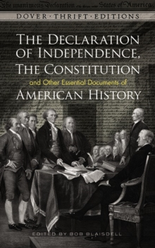 Declaration of Independence, The Constitution and Other Essential Documents of American History, Paperback Book