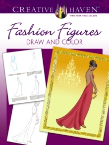 Creative Haven Fashion Figures Draw and Color, Paperback Book