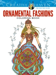 Creative Haven Ornamental Fashions Coloring Book, Paperback Book