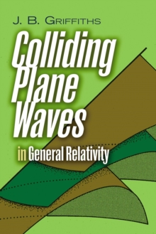 Colliding Plane Waves in General Relativity, Paperback Book