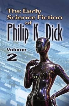 The Early Science Fiction of Philip K. Dick, Volume 2 (working title), Paperback Book