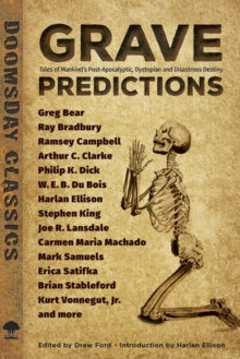 Grave Predictions : Tales of Mankind's Post-Apocalyptic, Dystopian and Disastrous Destiny, Paperback Book