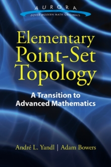 Elementary Point-Set Topology: A Transition to Advanced Mathematics, Paperback Book