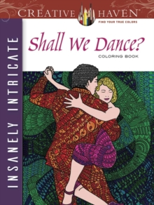 Creative Haven Insanely Intricate Shall We Dance? Coloring Book, Paperback Book